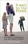 E-Mail To The Front: One Wife's Correspondence With Her Husband Overseas - Alesia Holliday, Alyssa Day