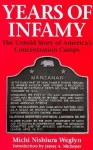 Years Of Infamy: The Untold Story Of America's Concentration Camps - Michi Weglyn