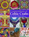 Compendium of Celtic Crafts - Judy Balchin