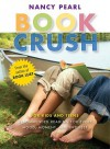 Book Crush: For Kids and Teens- Recommended Reading for Every Mood, Moment, and Interest - Nancy Pearl