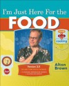 I'm Just Here for the Food: Version 2.0 - Alton Brown
