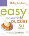 The New York Times Easy Crossword Puzzles Volume 11: 50 Monday Puzzles from the Pages of The New York Times - Will Shortz