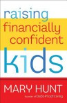 Raising Financially Confident Kids - Mary Hunt