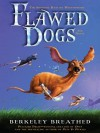 Flawed Dogs: The Shocking Raid on Westminster - Berkeley Breathed