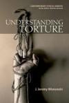 Understanding Torture - J. Jeremy Wisnewski
