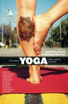 21st Century Yoga: Culture, Politics, and Practice - Carol Horton, Roseanne Harvey, Frank Jude Boccio, Angela Jamison, Melanie Klein, Matthew Remski, Chelsea Roff, Tommy Rosen, Be Scofield, Nathan Thompson, Julian Walker, Michael Stone