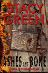Ashes and Bone (A Southern Mystery) (Delta Crossroads Trilogy) - Stacy Green