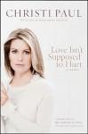 Love Isn't Supposed to Hurt - Christi Paul, Sanjay Gupta