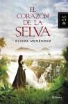 El Corazón de la Selva - Elvira Menendez