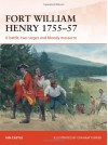 Fort William Henry 1757: A battle, two sieges and bloody massacre (Campaign) - Ian Castle, Graham Turner