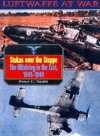 Luftwaffe 9: Stukas Over Steppe - Peter C. Smith