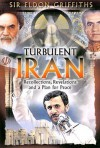 Turbulent Iran: Recollections, Revelations and a Proposal for Peace - Eldon Griffiths