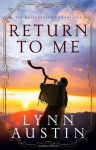 Return to Me - Lynn Austin