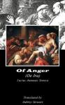 Of Anger (Annotated) - Lucius Annaeus Seneca, Aubrey Stewart