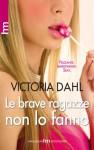 Le brave ragazze non lo fanno (Italian Edition) - Victoria Dahl