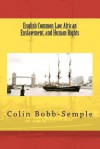 English Common Law, African Enslavement and Human Rights - Colin Bobb-Semple