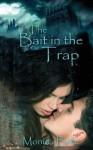 Bait in the Trap - Monica Belle