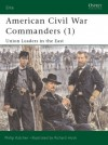 American Civil War Commanders (1): Union Leaders in the East - Philip R.N. Katcher, Richard Hook
