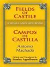 Fields of Castile/Campos de Castilla: A Dual-Language Book (Dover Dual Language Spanish) - Antonio Machado, Stanley Appelbaum