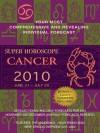Cancer (Super Horoscopes 2010) - Margarete Beim
