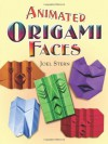 Animated Origami Faces (Dover Origami Papercraft) - Joel Stern