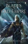 Blades of the Old Empire: The Majat Code, Book I - Anna Kashina