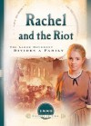 Rachel and the Riot: The Labor Movement Divides a Family - Susan Martins Miller, Norma Jean Lutz
