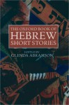 The Oxford Book of Hebrew Short Stories - Glenda Abramson