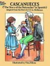 "Cascanueces (""The Nutcracker"" in Spanish) - Thea Kliros, E.T.A. Hoffmann, Paul F. DeZardain"