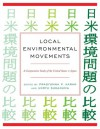 Local Environmental Movements: A Comparative Study of the United States and Japan - Pradyumna P. Karan, Unryu Suganuma