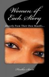 Women of Each Story: Directly from Their Own Mouth's... - Heather Smith