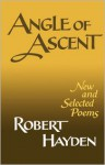 Angle of Ascent: New and Selected Poems - Robert Hayden