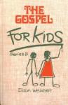 The Gospel for Kids, Series B - Eldon Weisheit