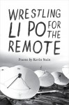 Wrestling Li Po for the Remote - Kevin Stein