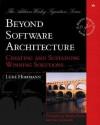 Beyond Software Architecture: Creating and Sustaining Winning Solutions - Luke Hohmann, Guy Kawasaki, Martin Fowler