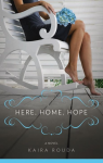 Here, Home, Hope - Kaira Rouda
