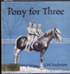 Pony for Three - C.W. Anderson