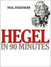 Hegel in 90 Minutes (Audio) - Paul Strathern, Robert Whitfield