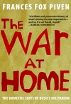 The War at Home: The Domestic Costs of Bush's Militarism - Frances Fox Piven