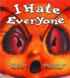 I Hate Everyone - Mij Kelly