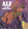 ALF in Old Predictable (Alf Storybooks, Series II) - Robert Loren Fleming, Martha Kemplin, Emily Kong, John McGuire