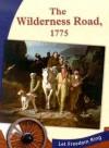 The Wilderness Road, 1775 - Laura Purdie Salas, Tom N. Shattuck