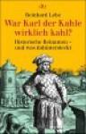 War Karl der Kahle wirklich kahl? Historische Beinamen und was dahinter steckt. - Reinhard Lebe
