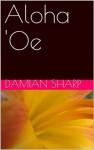 Aloha 'Oe - Damian Sharp