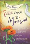 Twice Upon a Marigold - Jean Ferris