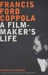 Francis Ford Coppola: A Filmmaker's Life - Michael Schumacher