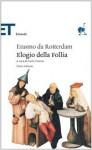 Elogio della follia - Desiderius Erasmus