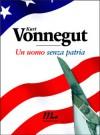 Un uomo senza patria - Martina Testa, Kurt Vonnegut