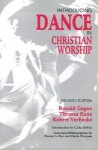 Introducing Dance in Christian Worship - Ronald Gagne, Robert Vereecke, Thomas Kane