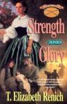 Strength and Glory - T. Elizabeth Renich